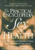 The Practical Encyclopedia of Sex and Health: From Aphrodisiacs and Hormones to Potency, Str...