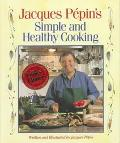 Jacques Pepin's Simple and Healthy Cooking - Jacques Pepin - Hardcover