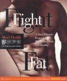 Fight Fat: A Total Lifestyle Program for Men to Stay Slim and Healthy (Men's Health Life Imp...