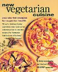 New Vegetarian Cuisine 250 Low-Fat Recipes for Superior Health