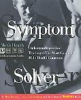Symptom Solver: Understanding--and Treating--the Most Common Male Health Concerns, Vol. 1