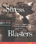 Stress Blasters Quick and Simple Steps to Take Control and Perform Under Pressure