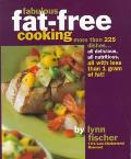 Fabulous Fat-Free Cooking: More than 225 Dishes - All Delicious, All Nutritious, All with Le...