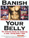 Banish Your Belly The Ultimate Guide for Achieving a Lean, Strong Body-Now