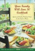 Your Family Will Love It! Cook Book: Quick and Healthy Weekday Meals for the Hard-to-Please
