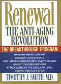 Renewal: The Anti-Aging Revolution: The Breakthrough Program - Timothy J. Smith - Hardcover