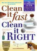 Clean It Fast, Clean It Right: The Ultimate Guide to Making Absolutely Anything You Own Spar...