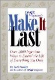 Yankee Magazine's Make It Last: Over 1,000 Ingenious Ways to Extend the Life of Everything Y...