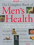 The Complete Book of Men's Health: The Definitive, Illustrated Guide to Healthy Living, Exer...