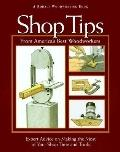 Shop Tips: Expert Advice on Making the Most of Your Shop Time and Tools