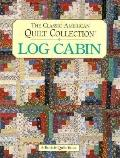 The Classic American Quilt Collection: Log Cabin - Mary V. Green - Hardcover
