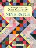 The Classic American Quilt Collection: Nine Patch - Rodale Press - Hardcover