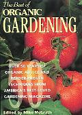Best of Organic Gardening: Over Fifty Years of Organic Advice and Reader-Proven Techniques...