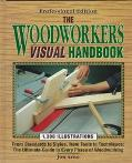Woodworker's Visual Handbook: From Standards to Styles, from Tools to Techniques: The Ultima...