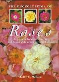 Encyclopedia of Roses: An Organic Guide to Growing and Enjoying America's Favorite Flower - ...