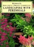 Landscaping with Perennials: Rodale's Successful Organic Gardening