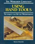 Workshop Companion: Using Hand Tools - Nick Engler - Hardcover