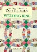 The Classic American Quilt Collection: Wedding Ring