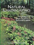 Natural Landscaping Gardening With Nature to Create a Backyard Paradise