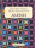The Classic American Quilt Collection: Amish - Karen Boleska - Hardcover