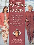 No Time to Sew Fast & Fabulous Patterns & Techniques for Sewing a Figure-Flattering Wardrobe