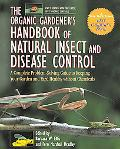 Organic Gardener's Handbook of Natural Insect and Disease Control A Complete Problem-Solving...