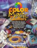 Color Magic for Quilters: Absolutely the Easiest, Most Successful Method for Choosing Colors...