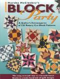Marsha McCloskey's Block Party: A Quilter's Extravaganza of 120 Rotary-Cut Block Patterns