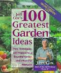 Jeff Cox's 100 Greatest Garden Ideas: Ingenious Organic Ideas for a Bountiful Garden and a B...