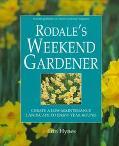 Rodale's Weekend Gardener: Create a Low-Maintenance Landscape to Enjoy Year-Round - Erin Hyn...