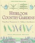 Heirloom Country Gardens: Timeless Treasures for Today's Gardeners