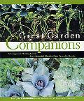 Great Garden Companions A Companion-Planting System for a Beautiful, Chemical-Free Vegetable...