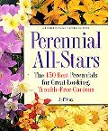 Perennial All Stars The 150 Best Perennials for Great-Looking, Trouble-Free Gardens