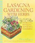 Lasagna Gardening With Herbs Enjoy Fresh Flavor, Fragrance, and Beauty With No Digging, No T...