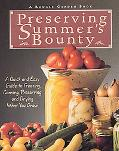 Preserving Summer's Bounty A Quick and Easy Guide to Freezing, Canning, Preserving, and Dryi...