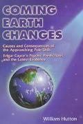 Coming Earth Changes Causes and Consequences of the Approaching Pole Shift