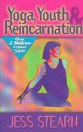 Yoga, Youth and Reincarnation