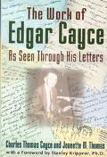 Work of Edgar Cayce As Seen Through His Letters