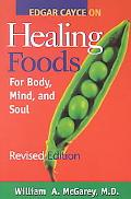 Edgar Cayce on Healing Foods for Body, Mind, and Spirit