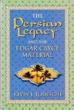 The Persian Legacy and the Edgar Cayce Material