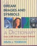 Dream Images and Symbols A Dictionary