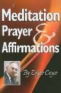 Meditation, Prayer and Affirmations
