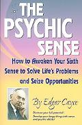 Psychic Sense How to Awaken Your Sixth Sense to Solve Life's Problems and Seize Opportunities