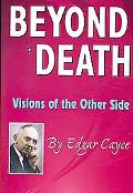 Beyond Death Visions of the Other Side