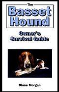 Basset Hound Owner's Survival Guide