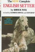 New Complete English Setter - Davis Henry Tuck - Hardcover - 4th ed.