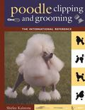 Poodle Clipping and Grooming The International Reference