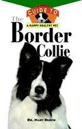 Border Collie An Owner's Guide to a Happy Healthy Pet