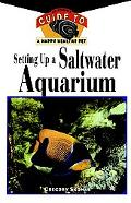 Setting Up a Saltwater Aquarium An Owner's Guide to a Happy, Healthy Pet