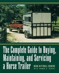 Complete Guide to Buying, Maintaining and Servicing a Horse Trailer